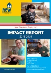 Impact Report 2015-16 - New Directions (Rugby) Ltd.