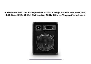 Malone PW 1022 PA Lautsprecher Passiv 3 Wege PA Box 400 Watt max, 200 Watt RMS, 10 Zoll Subwoofer, 50 Hz 18 kHz, Tragegriffe schwarz
