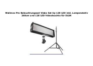 Walimex Pro Beleuchtungsset Video Set Up 128 LED inkl. Lampenstativ 260cm und 128 LED Videoleuchte f�r DLSR