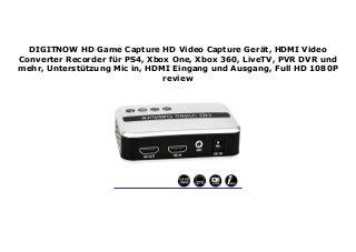 DIGITNOW HD Game Capture HD Video Capture Ger�t, HDMI Video Converter Recorder f�r PS4, Xbox One, Xbox 360, LiveTV, PVR DVR und mehr, Unterst�tzung Mic in, HDMI Eingang und