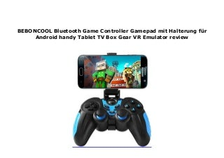 BEBONCOOL Bluetooth Game Controller Gamepad mit Halterung f�r Android handy Tablet TV Box Gear VR Emulator review