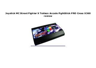 Joystick MC Street Fighter X Tekken Arcade FightStick PRO Cross X360 review