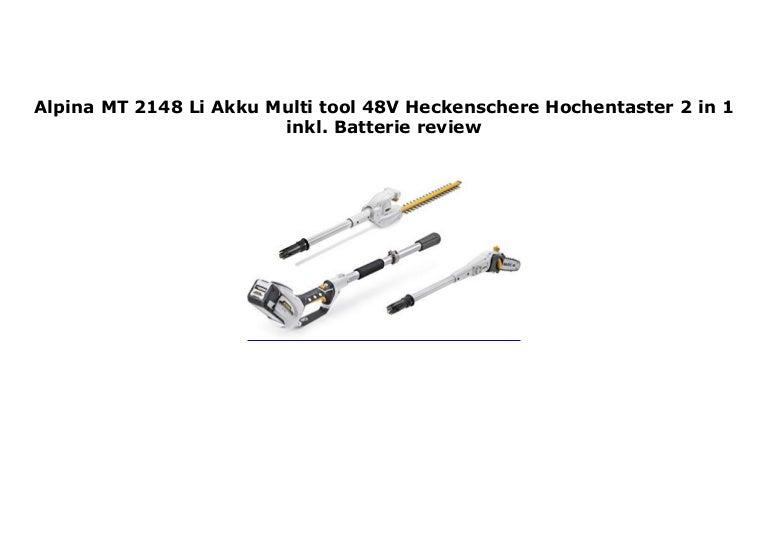 Alpina MT 2148 Li Akku Multi-tool 48V Heckenschere Hochentaster 2 in 1 inkl Batterie