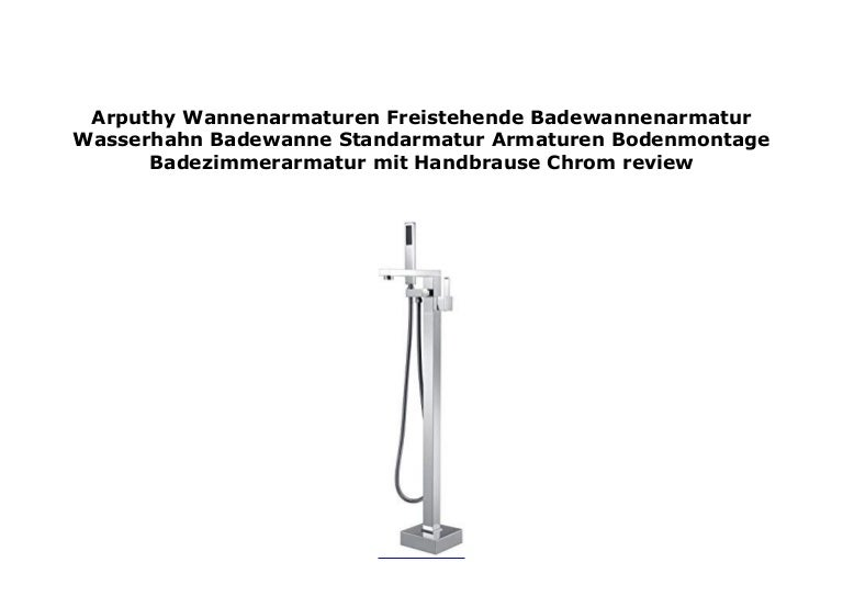 Freistehende Badewannenarmatur Wasserhahn Wannenarmatur Badewanne Standarmatur