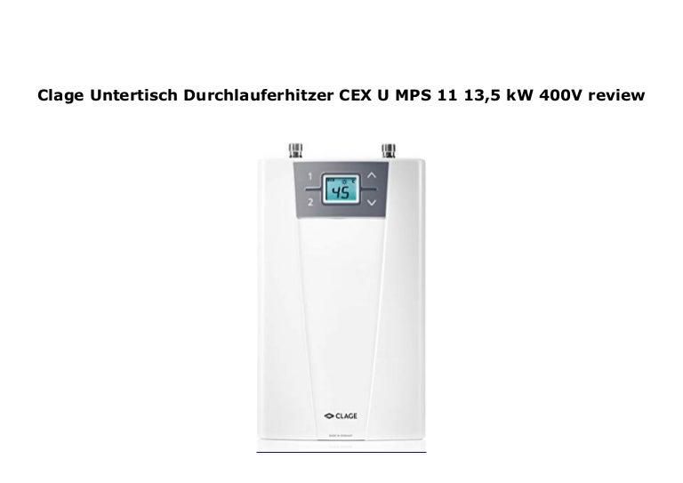Clage Durchlauferhitzer CEX-U ELECTRONIC MPS 11-13,5 kW