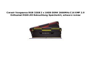 Corsair Vengeance RGB 32GB 2 x 16GB DDR4 2666MHz C16 XMP 2.0 Enthusiast RGB LED Beleuchtung Speicherkit, schwarz review