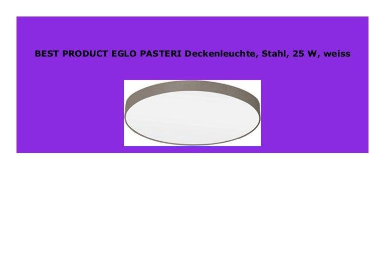 Big Sale Eglo Pasteri Deckenleuchte Stahl 25 W Weiss 414