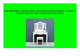 SELL Dressing Table with Dressing Stool Foldable 3 Mirrors 4 Drawers Makeup Desk Jewelry Cosmetics Stora