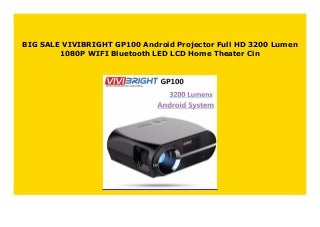 Big Sale VIVIBRIGHT GP100 Android Projector Full HD 3200 Lumen 1080P WIFI Bluetooth LED LCD Home Theater Cin