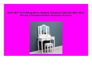 Big Discount Tri-Folding Mirror Makeup Dressing Table Set With Stool Mirrors 4 Drawers Modern Bedroom Dressers