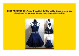 NEW 2017 new Beautiful Gothic Lolita dress sleeveless shirtdress for women Cosplay costumes Retro skirt