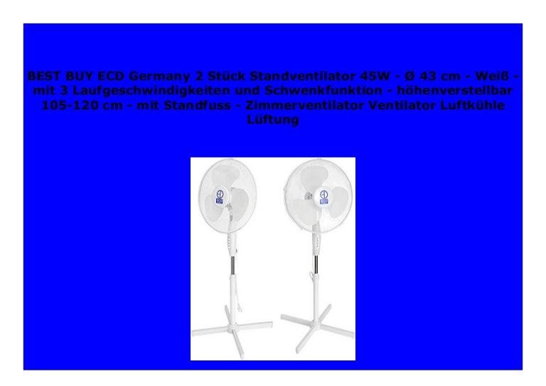 mit 3 Laufgeschwindigkeiten und Schwenkfunktion ECD Germany Standventilator 45W h/öhenverstellbar 105-120 cm Zimmerventilator Ventilator Luftk/ühle L/üftung Wei/ß /Ø 43 cm mit Standfuss