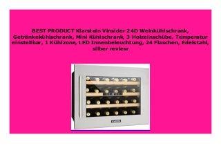 NEW Klarstein Vinsider 24D Weink�hlschrank, Getr�nkek�hlschrank, Mini K�hlschrank, 3 Holzeinsch�be, Temperatur einstellbar, 1 K�hlzone, LED Innenbeleuchtung, 24 Flaschen, Edelstahl, silber review 664