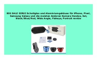 HOT SALE SIRUI Schottglas und Aluminiumgeh�use f�r iPhone, Pixel, Samsung Galaxy und die meisten Anderen Kamera Handys, Set, Black/Blue/Red, Wide Angle, Fisheye, Portrait review 836