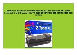 Big Sale Tito Express PlatinumSerie 2 Toner Patronen XXL Black kompatibel mit Kyocera Mita TK 3130 ECOSYS M 3550 IDN M 3560 IDN review 162