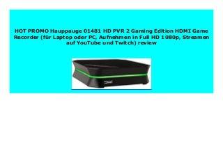 SELL Hauppauge 01481 HD PVR 2 Gaming Edition HDMI Game Recorder (f�r Laptop oder PC, Aufnehmen in Full HD 1080p, Streamen auf YouTube und Twitch) review 214