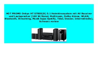 Best seller Onkyo HT S7805(B) 5.1 Heimkinosystem mit AV Receiver und Lautsprecher (160 W/Kanal, Multiroom, Dolby Atmos, WLAN, Bluetooth, Streaming, Musik Apps Spotify, Tidal, Deezer, Internetradio), Schwarz review 761