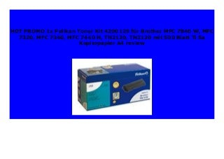 SELL 1x Pelikan Toner Kit 4200129 f�r Brother MFC 7840 W, MFC 7320, MFC 7340, MFC 7440 N, TN2120, TN2120 mit 500 Blatt Ti Sa Kopierpapier A4 review 355
