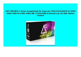 BEST PRODUCT 3 Toner kompatibel f�r Kyocera TK3130 ECOSYS M 3550 3560 IDN FS 4200 4300 DN 1T02LV0NL0 Schwarz je 25.000 Seiten review 133