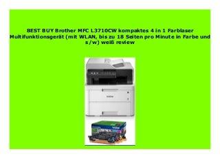 HOT SALE Brother MFC L3710CW kompaktes 4 in 1 Farblaser Multifunktionsger�t (mit WLAN, bis zu 18 Seiten pro Minute in Farbe und s/w) wei� review 461