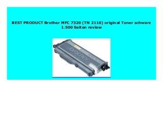 Best Price Brother MFC 7320 (TN 2110) original Toner schwarz 1.500 Seiten review 652