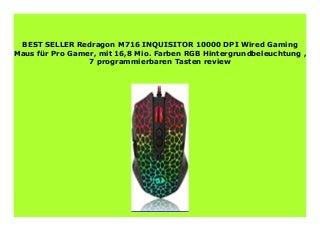 Big Discount Redragon M716 INQUISITOR 10000 DPI Wired Gaming Maus f�r Pro Gamer, mit 16,8 Mio. Farben RGB Hintergrundbeleuchtung , 7 programmierbaren Tasten review 361