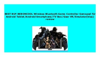 DISCOUNT BEBONCOOL Wireless Bluetooth Game Controller Gamepad f�r Android Tablet/Android Smartphone/TV Box/Gear VR/Emulator(blau) review 314