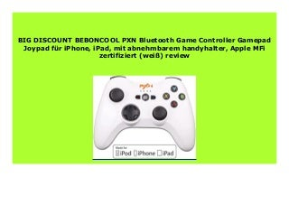 Big Discount BEBONCOOL PXN Bluetooth Game Controller Gamepad Joypad f�r iPhone, iPad, mit abnehmbarem handyhalter, Apple MFi zertifiziert (wei�) review 213