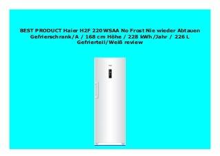 Best seller Haier H2F 220WSAA No Frost Nie wieder Abtauen Gefrierschrank/A / 168 cm H�he / 228 kWh/Jahr / 226 L Gefrierteil/Wei� review 265