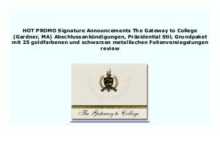 HOT PROMO Signature Announcements The Gateway to College (Gardner, MA) Abschlussank�ndigungen, Pr�sidential Stil, Grundpaket mit 25 goldfarbenen und schwarzen metallischen Folienversiegelungen review 683