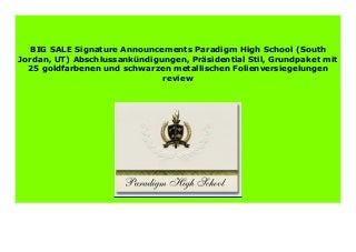 Best Price Signature Announcements Paradigm High School (South Jordan, UT) Abschlussank�ndigungen, Pr�sidential Stil, Grundpaket mit 25 goldfarbenen und schwarzen metallischen Folienversiegelungen review 483