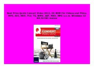 HOT SALE Quick Convert Video 2013, CD ROM F�r Videos und Filme. MP4, AVI, MOV, FLV, TS, WMV, ASF, MKV, MPG u.v.m. Windows 32 Bit/64 Bit review 272