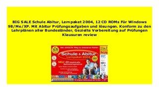 Big Sale Schule Abitur, Lernpaket 2004, 12 CD ROMs F�r Windows 98/Me/XP. Mit Abitur Pr�fungsaufgaben und l�sungen. Konform zu den Lehrpl�nen aller Bundesl�nder, Gezielte Vorbereitung auf Pr�fungen Klausuren review 825