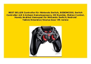 BEST BUY Controller f�r Nintendo Switch, BEBONCOOL Switch Controller mit 6 Achsen Somatosensory, HD Rumble, Motion Control, Handy Andriod Gamepad f�r Nintendo Switch/Android Tablet/Emulator/Oculus Gear VR review 796