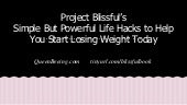 Project Blissful: Simple but Powerful Life Hacks to Start Losing Weight Today