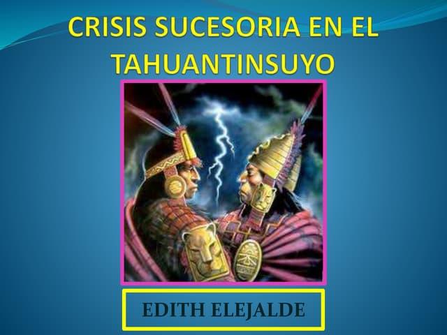 GOBIERNO DE LA CRISIS SUCESORIA INCAICA