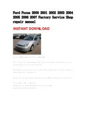 ford focus repair manual 2000 2012 rh slideshare net 2003 Ford Focus ZX3 2003 Ford Focus Parts Manual