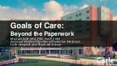 Goals of Care: Beyond the Paperwork