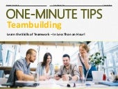 One-Minute Tips: Teambuilding