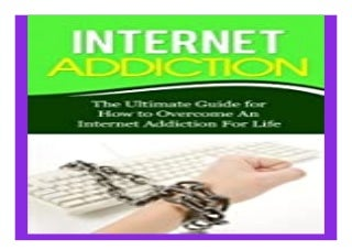 Internet Addiction the. Ultimate Guide for How to Overcome An Internet Addiction For Life Gaming Addiction, Video Game, TV, RPG, Role-Playing, Treatment, Computer book 562