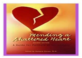 Mending a Shattered Heart A Guide for Partners of Sex Addicts book 469