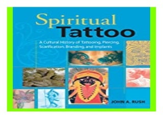 Spiritual Tattoo A Cultural History of Tattooing, Piercing, Scarification, Branding, and Implants book 357