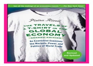 The Travels of a T-Shirt in the Global Economy An Economist Examines the Markets, Power and Politics of the World Trade, 2nd Edition book 233