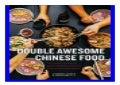 Double Awesome Chinese Food Irresistible and Totally Achievable Recipes from Our Chinese-American Kitchen book 319