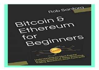 Bitcoin amp Ethereum for Beginners Understanding the Most Popular Cryptocurrencies of Today Investing, Trading, Blockchain, Smart Contracts book 473