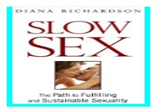 Slow Sex the. Path to Fulfilling and Sustainable Sexuality book 148