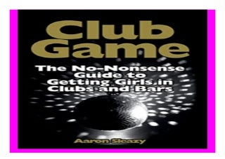 Club Game The No-Nonsense Guide to Getting Girls in Clubs and Bars book 893