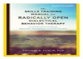 the. Skills Training Manual for. Radically Open Dialectical Behavior Therapy  A Clinician�s Guide for. Treating Disorders of Overcontrol book 951