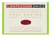 Compassionomics  the. Revolutionary Scientific Evidence That Caring Makes a Difference book 618