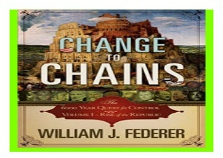 Change to ChainsThe 6,000 Year Quest for Control Volume IRise of the Republic book 418